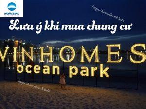Luu y khi mua chung cu Vinhomes Ocean Park